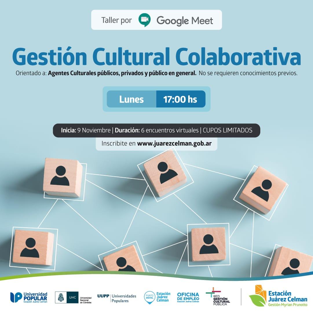 Taller de Gestión Cultural Colaborativa por meet _Estación Juárez Celman Gestión Myrian Prunotto