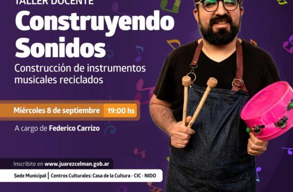 Taller Docente Creando Sonidos Federico Carrizo Estación Juárez Celman Gestión Myrian Prunotto